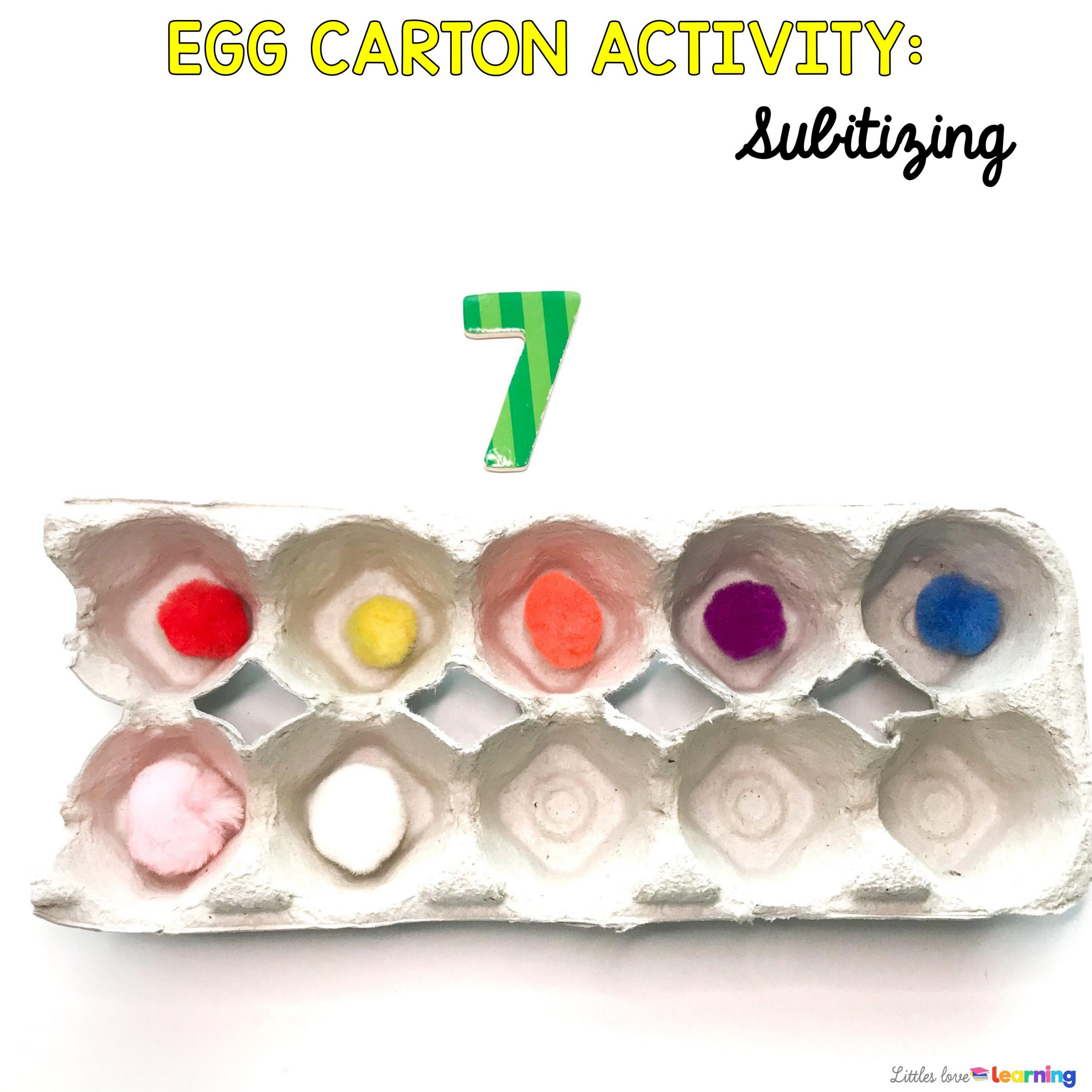 egg carton with number 7 and seven pom moms in the egg carton text reads egg carton activity: subtilizing